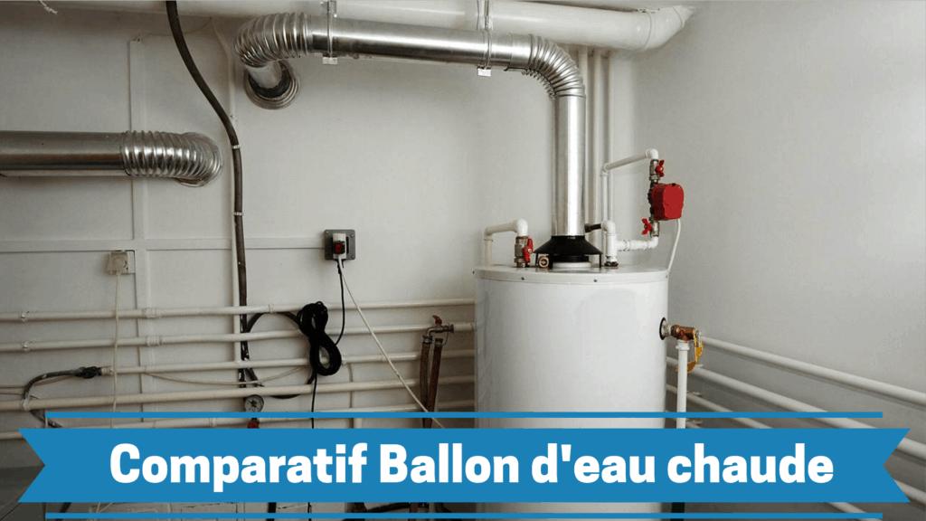 comparatif meilleur ballon d'eau chaude