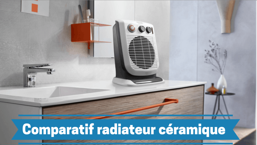meilleur radiateur céramique