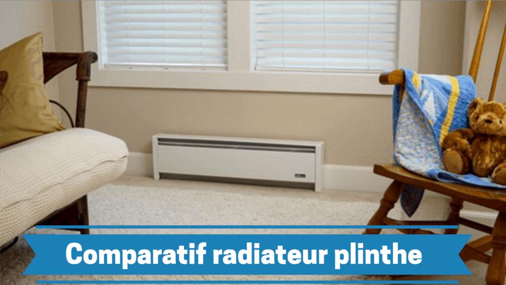 meilleur radiateur plinthe